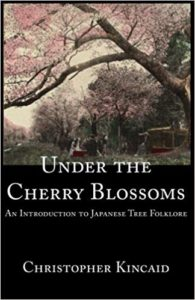 Under the Cherry Blossoms An Introduction to Japanese Tree Folklore